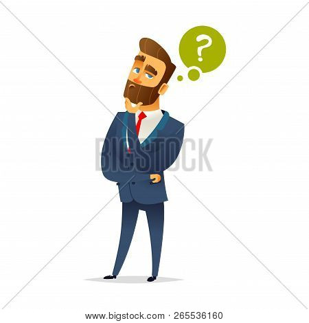 Bearded Charming Man Is Thinking. Question Mark And Manager. Pensive Businessman. Businessman Thinki