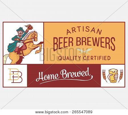 Beer Brewers Home Artisan Is A Vector Illustration About Drinking