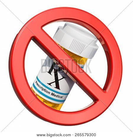 No Drugs Concept. Sign Forbidden With Medical Bottles Full Drugs. 3d Rendering  Isolated On White Ba