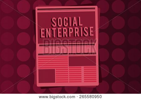 Word Writing Text Social Enterprise. Business Concept For Business That Makes Money In A Socially Re