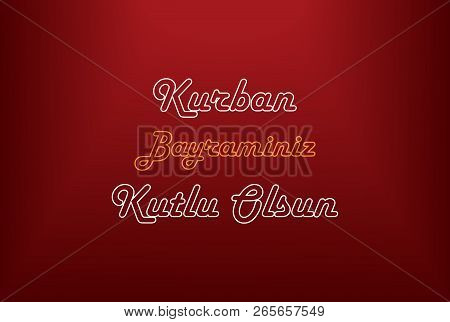 Kurban Bayraminiz Kutlu Olsun on red background,Feast of the Sacrif , Eid al-Adha Mubarak. poster