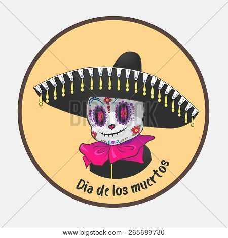 Dia De Los Muertos The Day Of The Dead A Vector Illustration Shows A Cute Dead Character On A Round