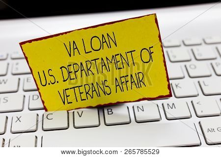 Handwriting text writing Va Loan U.S Departament Of Veterans Affairs. Concept meaning Armed forces financial aid poster