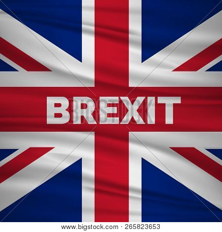 Brexit Referendum Uk. British Vote Leave. The Flag Of Uk. Vote For United Kingdom Exit Concept. Vect