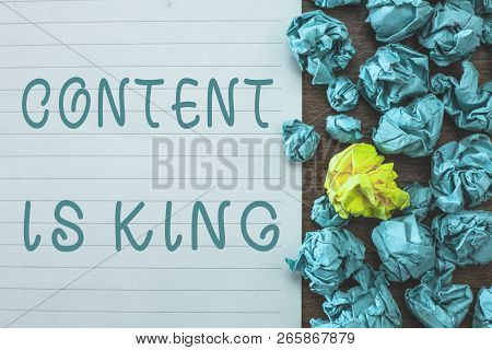 Conceptual Hand Writing Showing Content Is King. Business Photo Text Content Is The Heart Of Today S