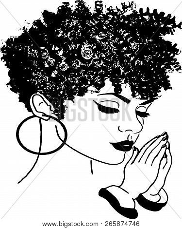 African American Pretty Lady Classy Diva Queen Power Strong Female Woman Praying God Believe Life Qu