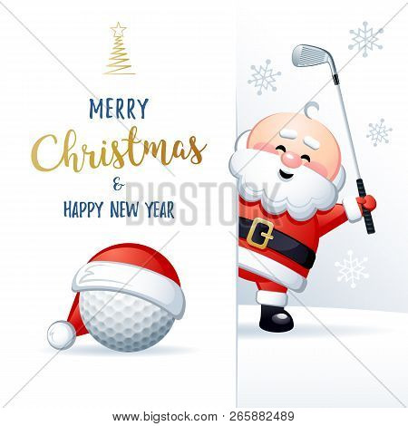 Merry Christmas And Happy New Year. Sports Greeting Card. Cute Santa Claus With Golf Ball And Golf I