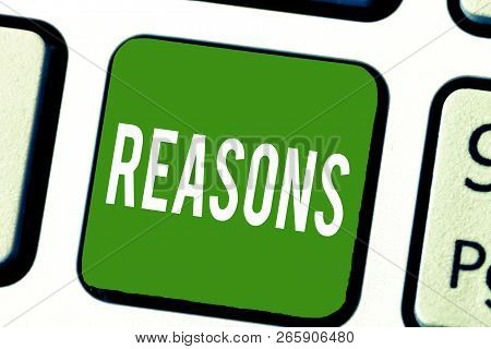 Writing Note Showing Reasons. Business Photo Showcasing Causes Explanations Justifications For An Ac