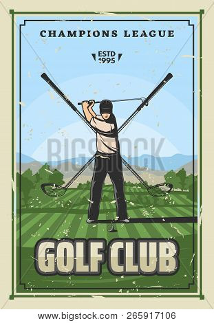 Golf Sport, Player On Course. Vector Champion League Tournament Poster. Golfer In Uniform Doing Swin