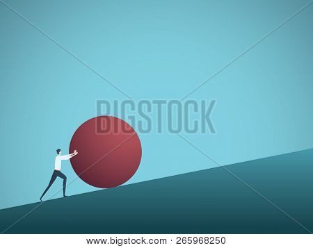 Businessman Pushing Ball Uphill Vector Concept. Symbol Of Determination, Ambition, Motivation And Ac