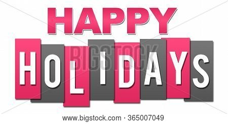 Happy Holidays Text Written Over Pink Grey Background.