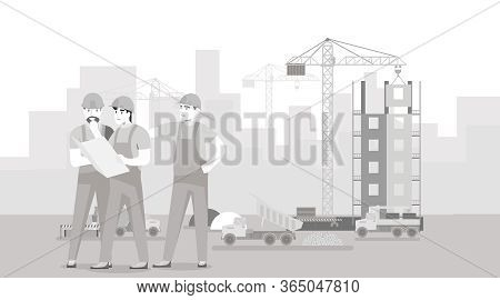Engineers And Builders Are Planning Work On A Construction Site. Builders Are Looking At The Drawing