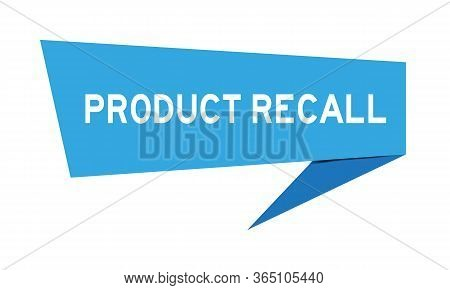 Blue Color Paper Speech Banner With Word Product Recall On White Background