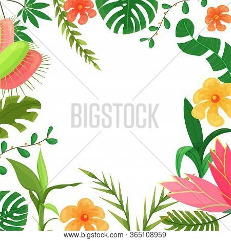 Beautiful Frame With Jungle Leaves, Flowers. Vector Frame With Jungle Plants For Decoration And Desi