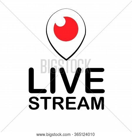 Live Video Streaming Vector Icon Isolated On White. Live Tv Broadcasting. Live Streaming Vector Sign