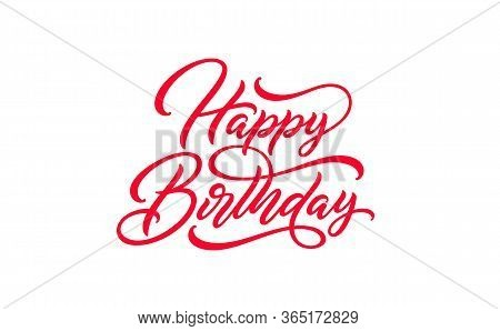 Happy Birthday Hand Drawn Lettering. Birth Text Isolated On White For Postcard, Poster, Banner Desig