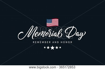 "Memorial Day Text With Lettering ""remember And Honor"". Hand Drawn Lettering Typography Design. Usa M"