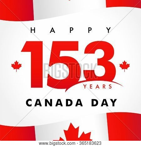 153 Years Anniversary, Happy Canada Day Banner. Canada Day, National Holiday With Vector Text And Fl