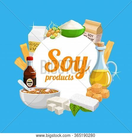 Soy Food Products, Soybean Organic And Cooking Ingredients, Vector Meals. Organic Vegan Soy Milk And