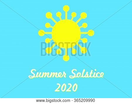 Summer Solstice 2020 Greeting Card Sad Ironic With Covid 19 Coronavirus Instead Of The Sun. Yellow O
