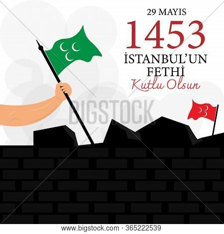 Vector Illustration. Translation: 29 May Day Is Happy Conquest Of Istanbul. Turkish; 29 Mayis Istanb