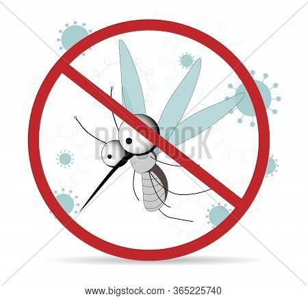 Mosquito Warning Prohibited Sign. Anti Mosquitoes, Vector Insect Control Symbol. Stop And Control Mo