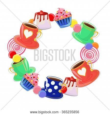 Cute Frame Made Of Tea Cups And Sweets Including Panna Cotta, Lollipops, Dragees And Cupcakes. Inspi