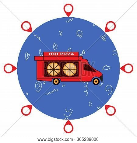 Red Pizza Truck. Pizza Delivery Around Globe. Map Tag Icons Around Blue Ball. Doodle On Stylized Glo