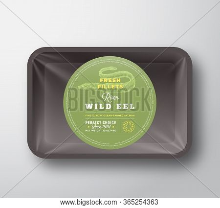 Eel Fillets. Abstract Vector Plastic Tray With Cellophane Cover Packaging Design Round Label Or Stic