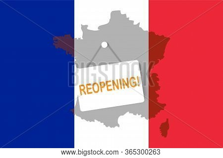 Concepts Of Reopening France After Quarantine The Country For Prevention Coronavirus Pandemic Outbre