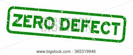 Grunge Green Zero Defect Word Square Rubber Seal Stamp On White Background
