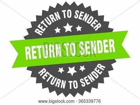 Return To Sender Sign. Return To Sender Green-black Circular Band Label