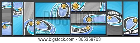 Vector Set Of Water Polo Banners, Vertical And Horizontal Decorative Templates For Water Polo Events