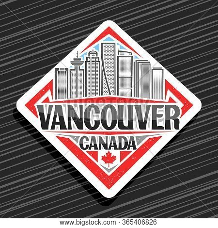 Vector Logo For Vancouver, White Decorative Road Sign With Line Illustration Of Vancouver City Scape