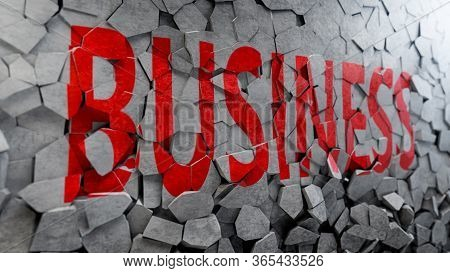 3d Render Of Breaking Wall With Business Text. Concept Of Crisis And Problems In Economics. Demolish