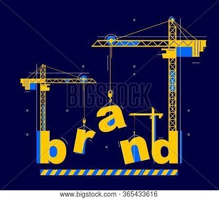 Construction Cranes Build Brand Word Vector Concept Design, Conceptual Illustration With Lettering A