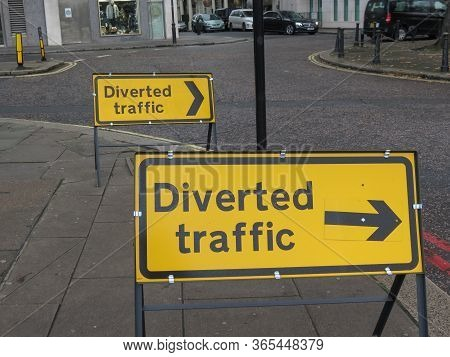 London, Uk - Circa November 2019: Regulatory Signs, Diverted Traffic, Proceed In Direction Indicated