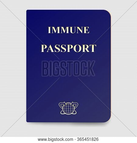 Immunity Passport Concept. Travel Identity As Proof That A Person Is Immune To Virus Sars-cov-2 Dise