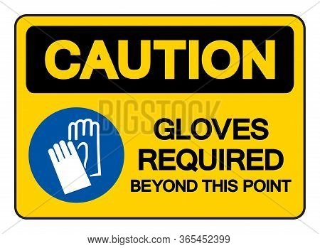 Caution Gloves Required Beyond This Point Symbol Sign, Vector Illustration, Isolate On White Backgro