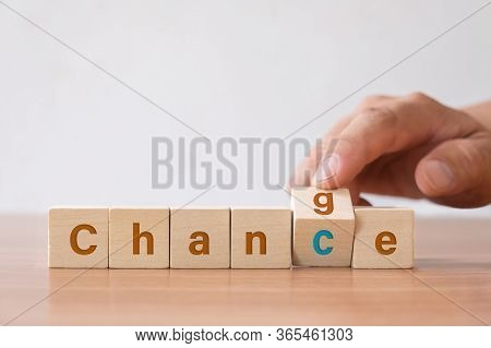 Business Concept, Flip The Word Change To Chance. Change Yourself Concept For Personal Development A