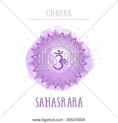 Vector Illustration With Symbol Chakra Sahasrara - Crown Chakra And Watercolor Element On White Back