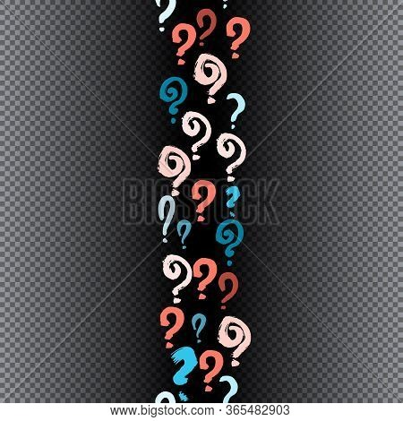 Seamless Pattern Of Hand Drawn Question Marks Scattered On Black Transparent Background. Colorful Po
