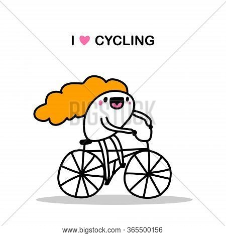 I Love Cycling Hand Drawn Vector Illustration In Cartoon Comic Style Woman Driving Bike