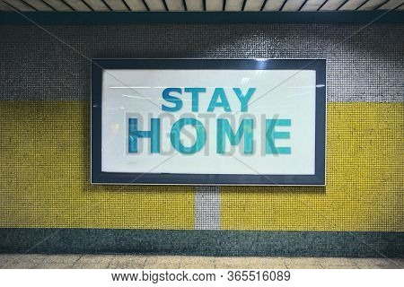Awareness Raising Billboard With The Message Of Stay Home Request At Underground