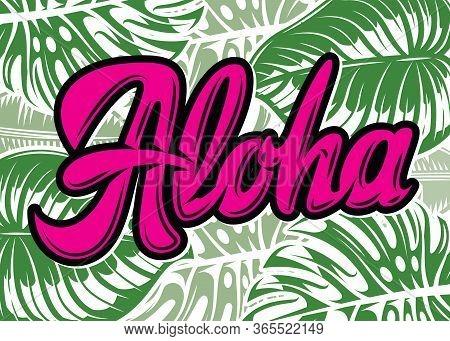 Calligraphic Inscription Aloha. Vector Color Illustration. Green Background.