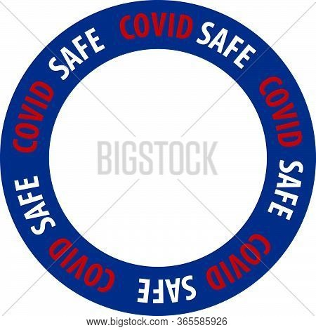 Covid Safe Vector Illustration Sign For Post Covid-19 Coronavirus Pandemic, Covid Safe Economy And E
