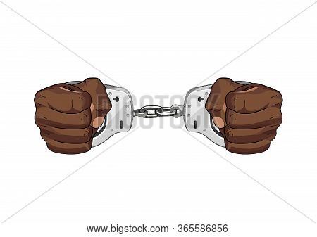 Arrested By Police. Handscuffs. Freedom Restrained In Jail. Vector Graphic Illustration Isolated Arr