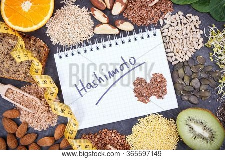 Nutritious Ingredients, Tape Measure And Inscription Hashimoto Written In Notepad. Healthy Food Cont
