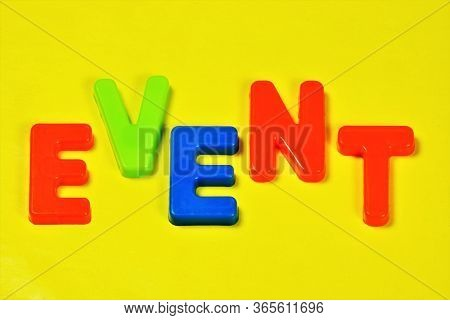 Event-lettering With Letters Of The Alphabet. This Is A Phenomenon Or Activity As A Fact Of Public O