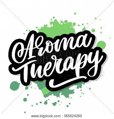 Aroma Therapy Letter For Luxury Lifestyle Design. Alternative Medicine. Healthy Lifestyle Concept. O